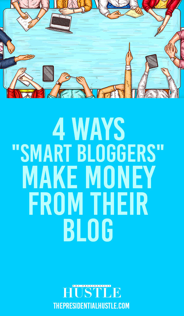 4 ways smart bloggers make money from their blog