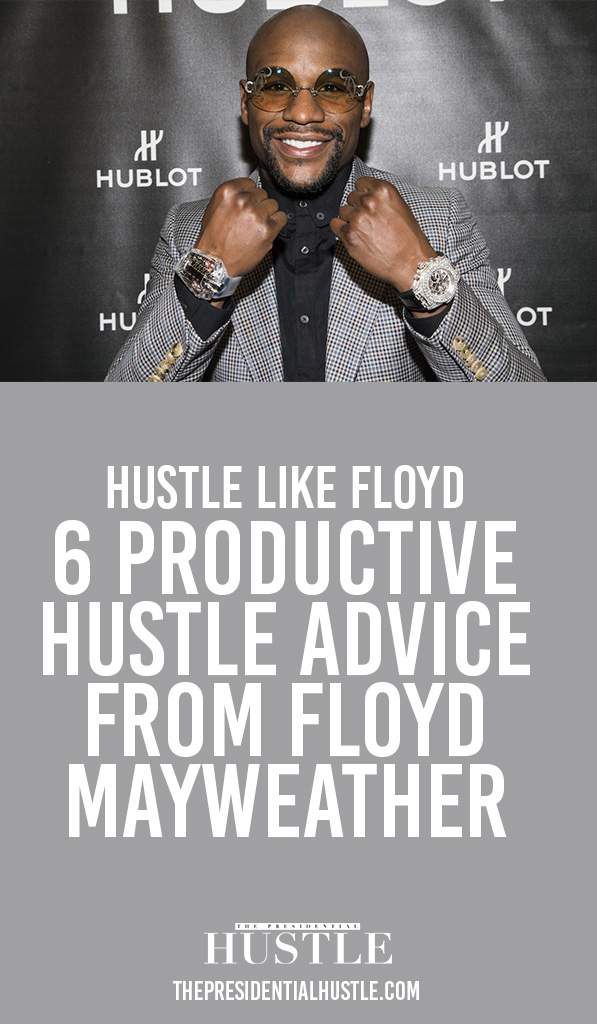 hustle advice and motivation from floyd mayweather